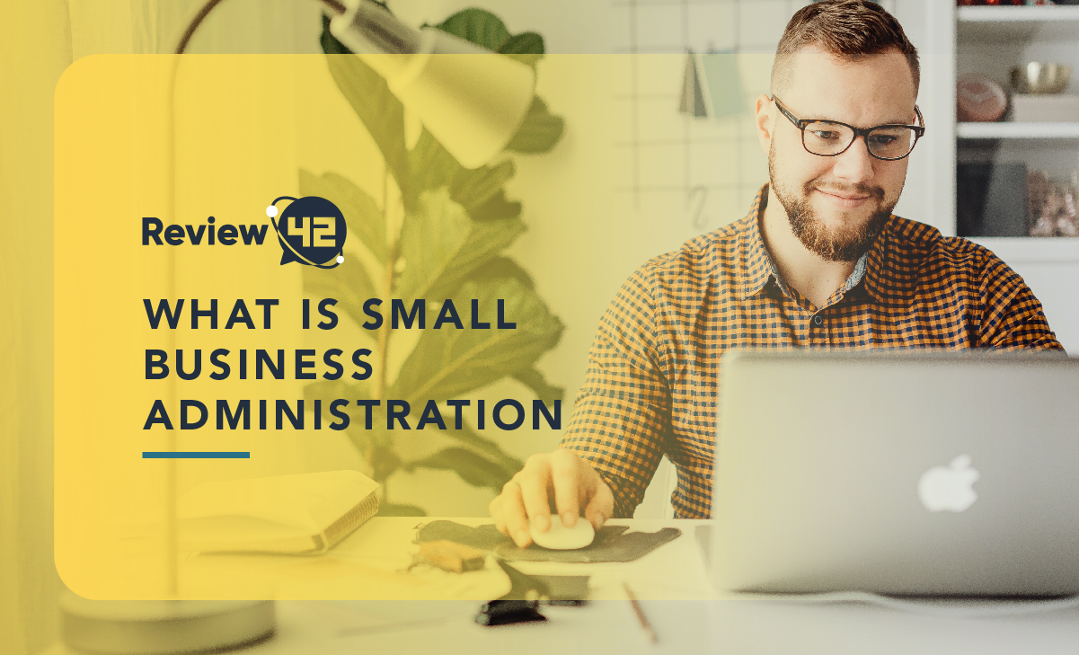 What is Small Business Administration? [Learn How the SBA Can Help You]