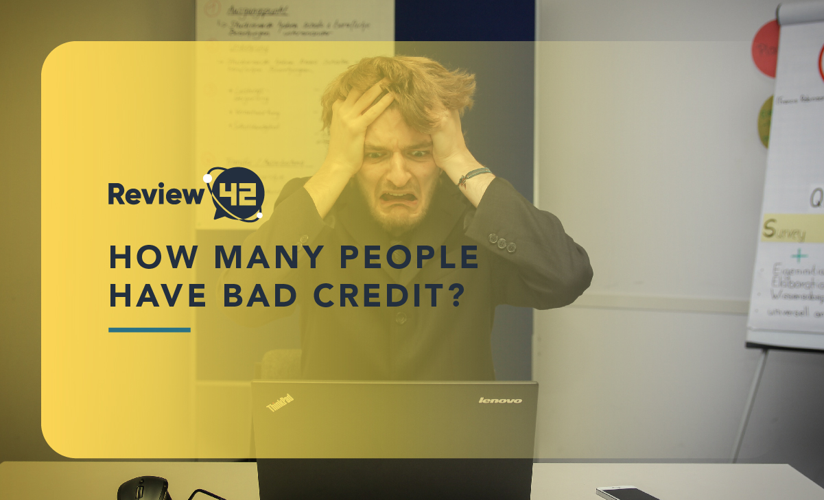 How Many People Have Bad Credit? [2021 Statistics & Trends]