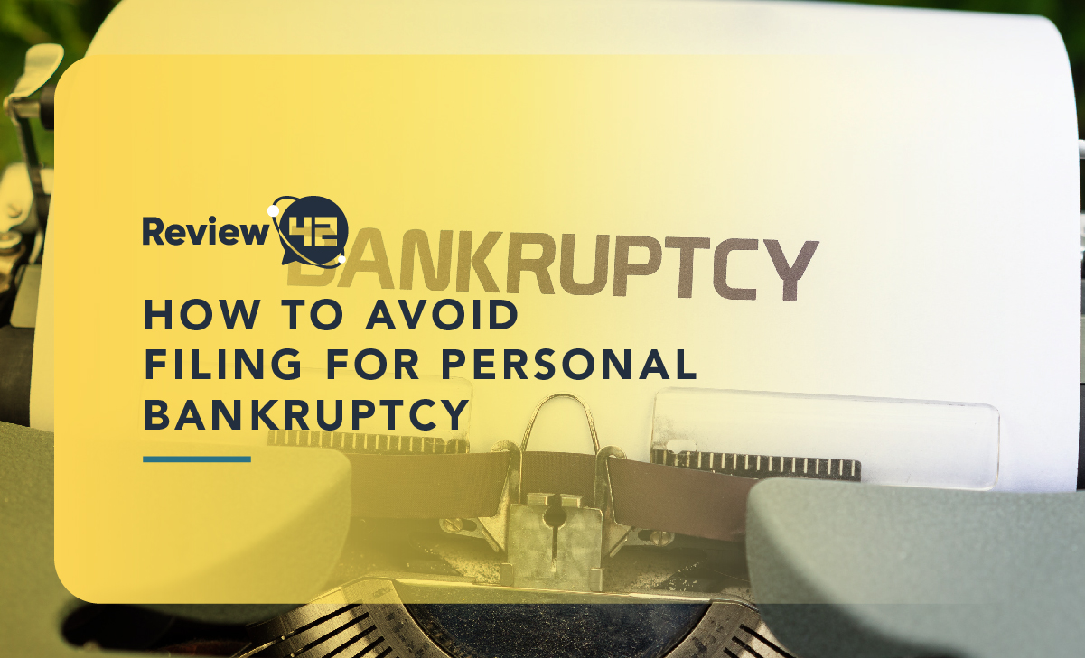 How to Avoid Filing for Personal Bankruptcy [2021 Guide]