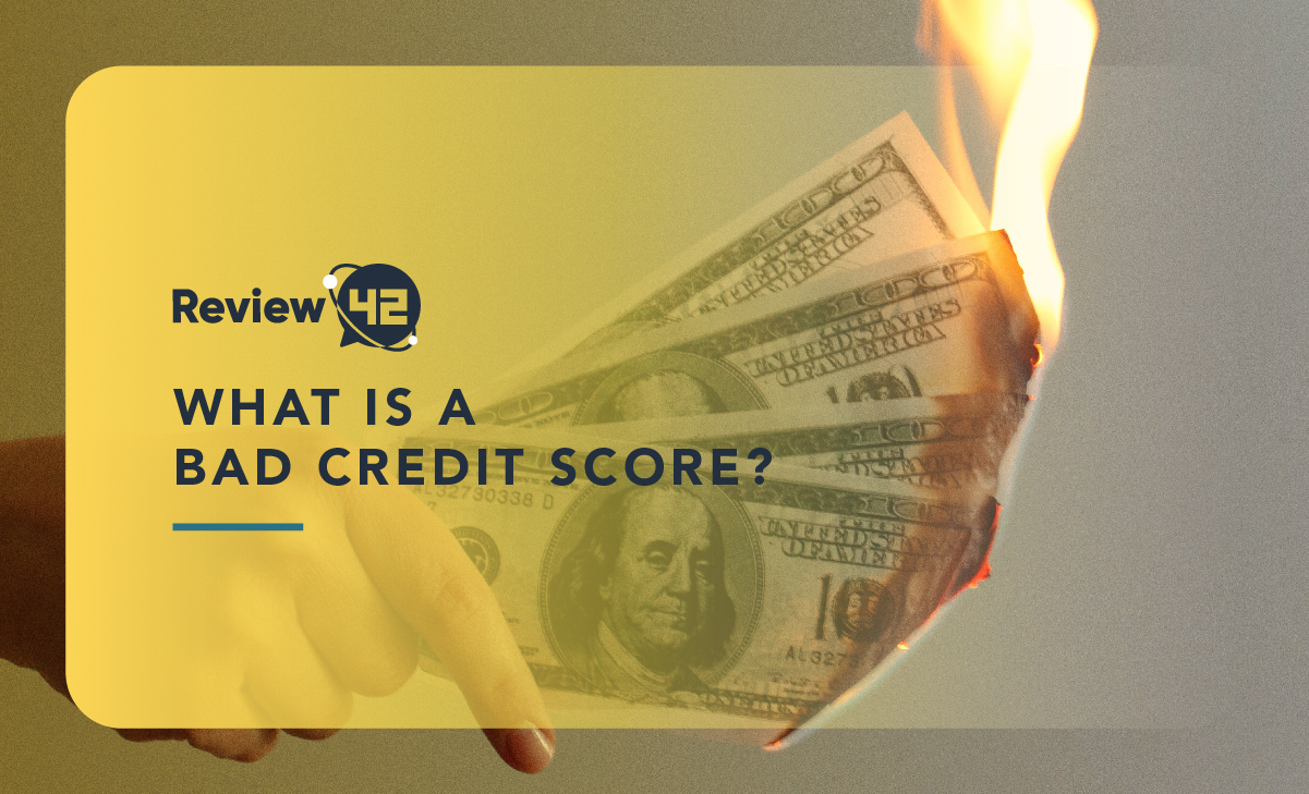 What Is a Bad Credit Score? [Definition & Tips to Fix One]