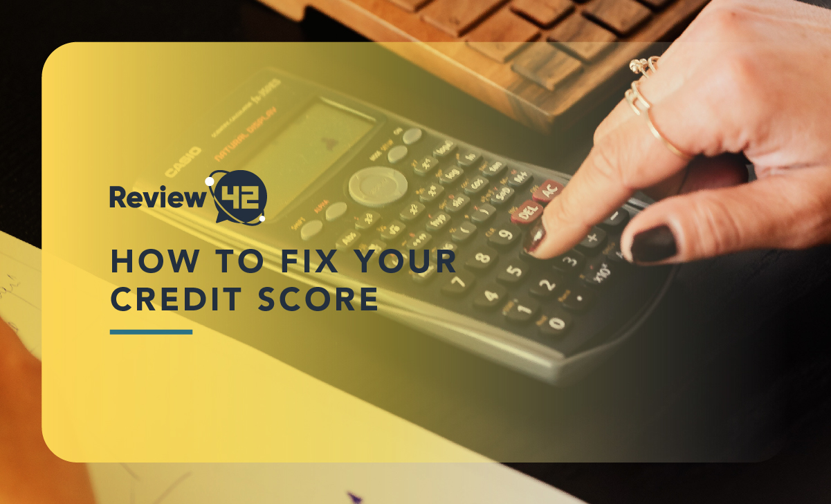 How to Fix Your Credit Score in 6 Simple Steps [2021 Guide]