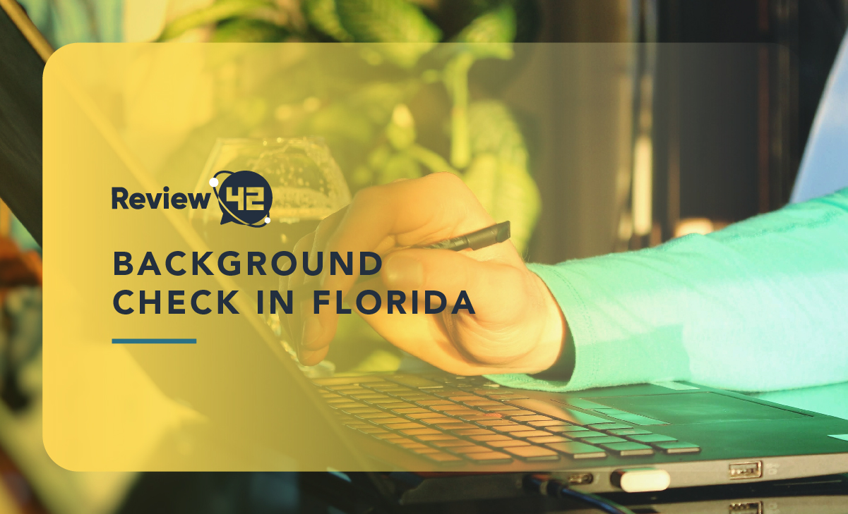 Background Check in Florida: What You Should Know in 2021