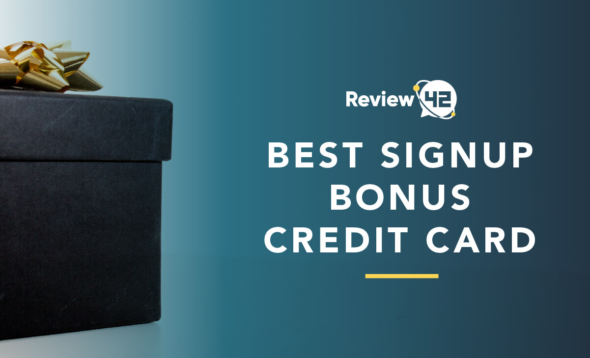 Best Credit Card With a Signup Bonus