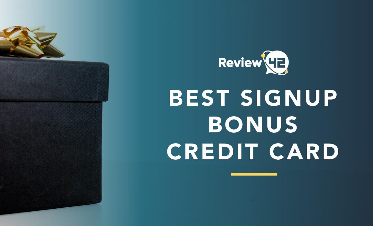 Best Credit Card Signup Bonus To Get In 2021