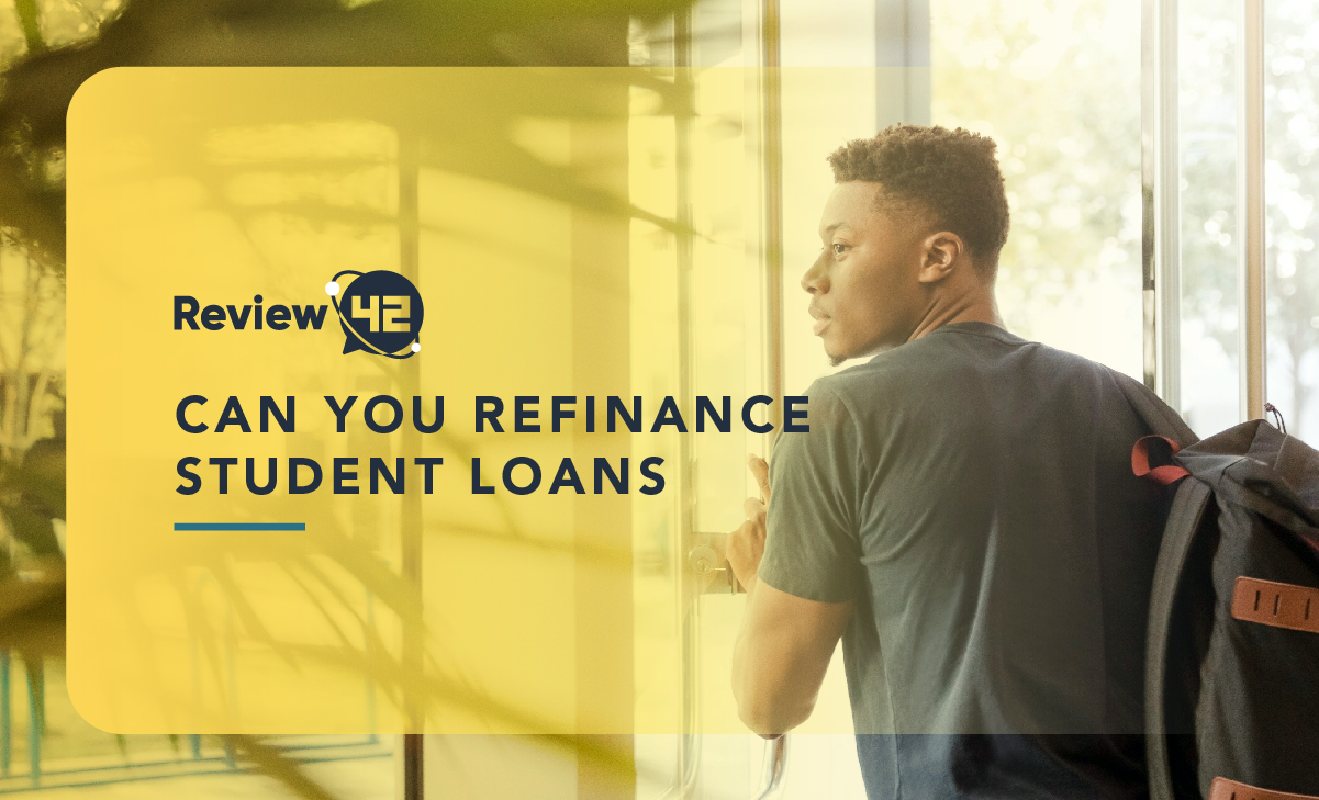 Can You Refinance Student Loans? [Pros, Cons, FAQ]