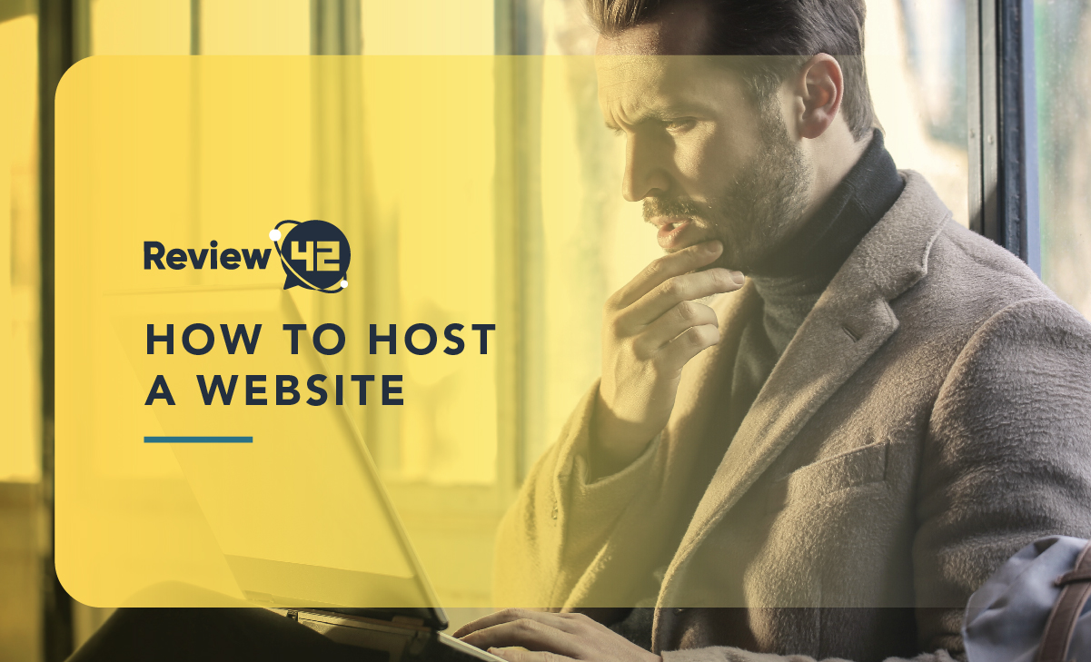 How to Host a Website: In-Depth Guide & Tips [2021]