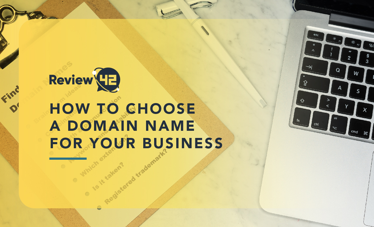 How to Choose a Domain Name for Your Business [Succeed In 2021]