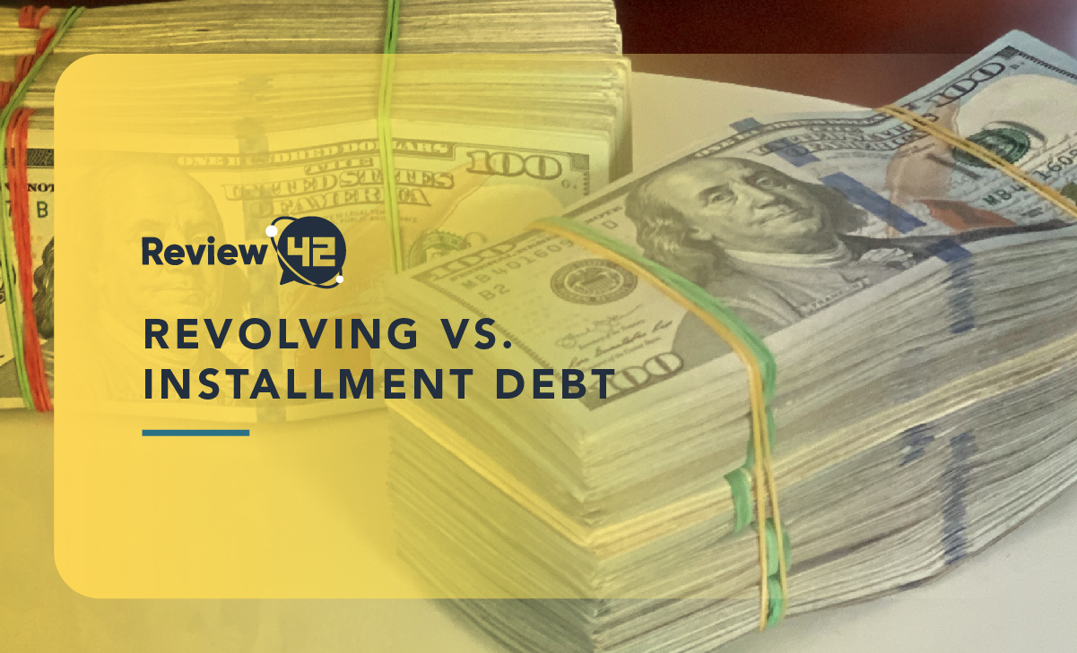Revolving Debt vs Installment Debt [Detailed 2021 Guide]