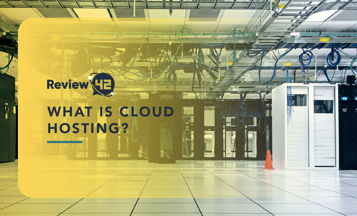 What Is Cloud Hosting? [Architecture, Benefits, Service Models]