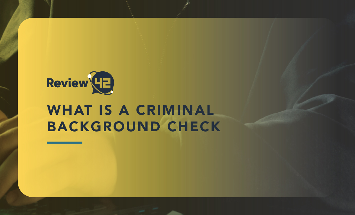 What Is a Criminal Background Check? [+Top 4 Niche Companies]