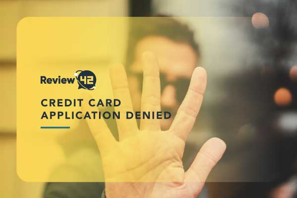 Credit Card Application Denied (Possible Reasons and What To Do Next)