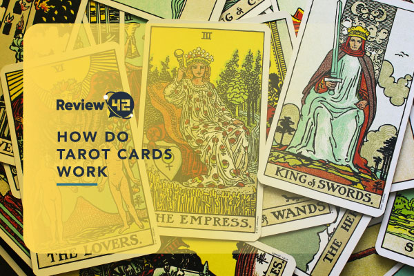 How Do Tarot Cards Work And How To Do Them Yourself [Simple Guide]