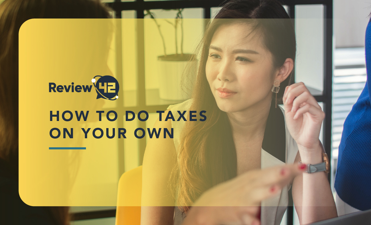 Ultimate Guide On How To Do Your Own Taxes [2021]