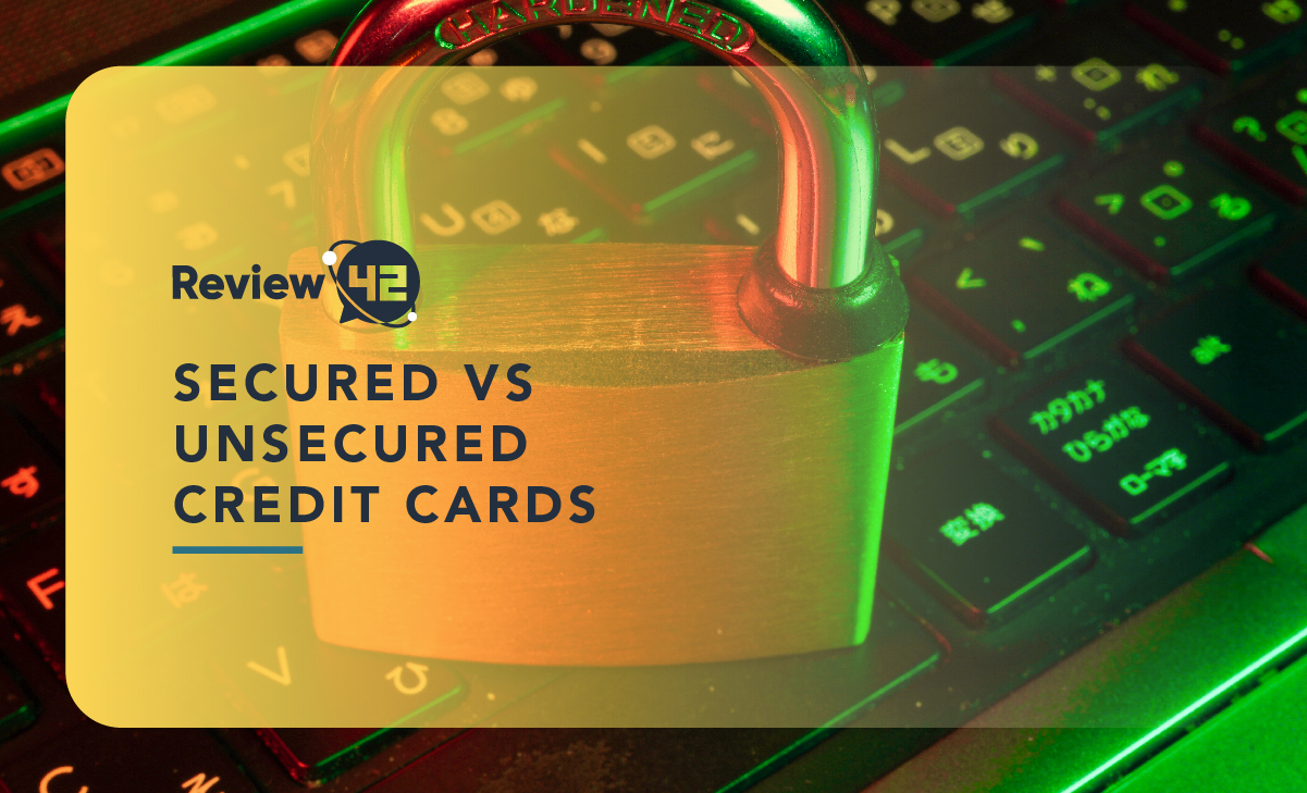 Secured vs Unsecured Credit Cards: Which One to Choose?