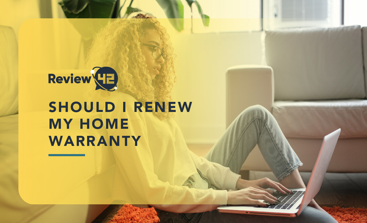 Should I Renew My Home Warranty? [Complete 2021 Guide]