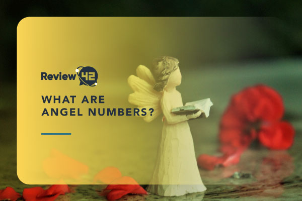 What Are Angel Numbers and What Do They Mean? [Complete 2021 Guide]