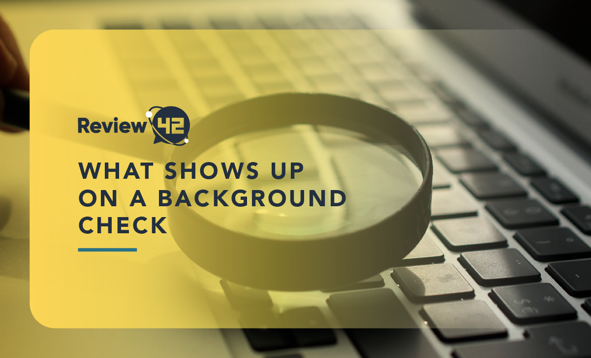 What Shows Up on a Background Check and How to Use One [2021]