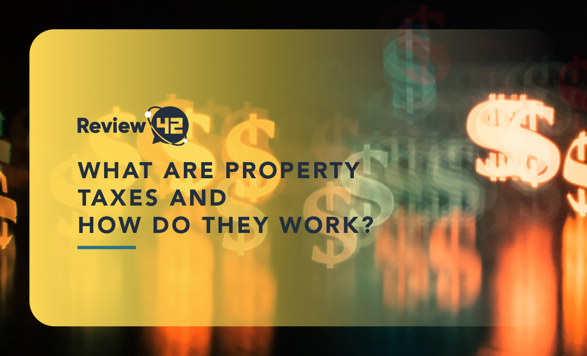What Are Property Taxes and How Do They Work?