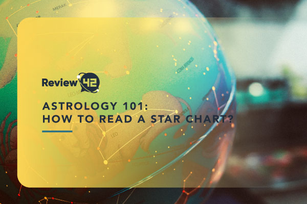 Astrology 101: How to Read Your Star Chart [Planets, Houses, And More]