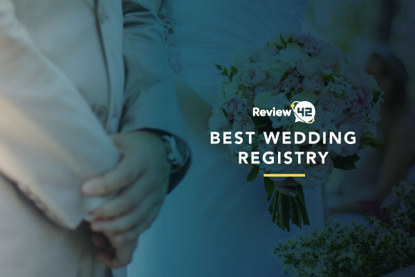 Best Wedding Registry In 2021 [Make Every Gift Count!]