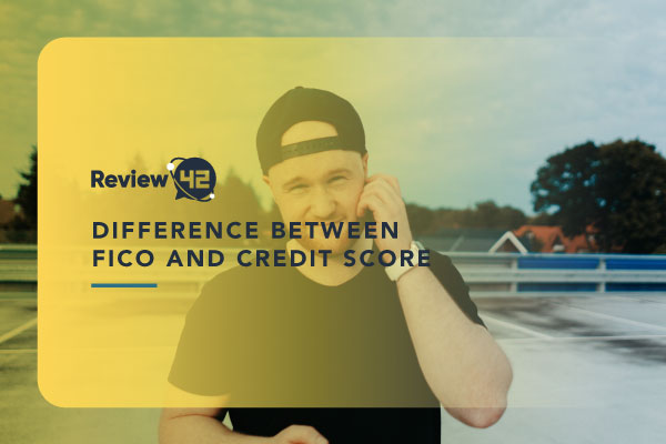 FICO Score vs Credit Score: What Is The Difference?