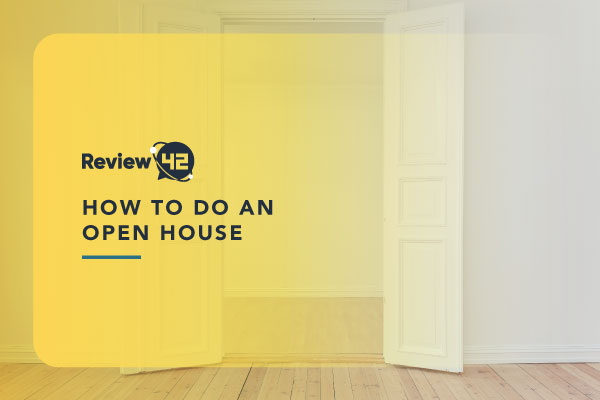 How To Do An Open House [Tips & Tricks To Use In 2021]
