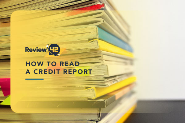 How to Read a Credit Report [ULTIMATE GUIDE for 2021]