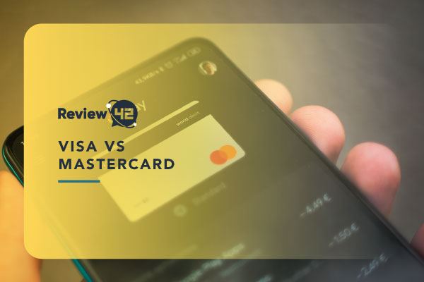 VISA vs Mastercard [Benefits, Differences, Which One to Choose]