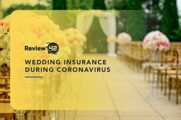 Wedding Insurance During Coronavirus [What You Need to Know]