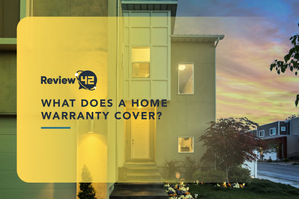 What Does a Home Warranty Cover [Know What To Expect]