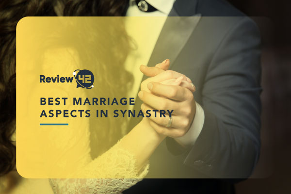 Best Marriage Aspects in Synastry [Everything You Need To Know]