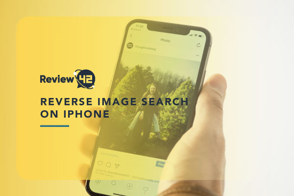 Learn How to Reverse Image Search on iPhone [Simple Tips]