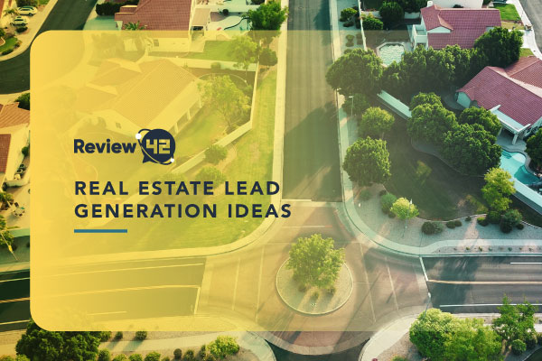 20+ Real Estate Lead Generation Ideas [You Need to Consider for 2021]