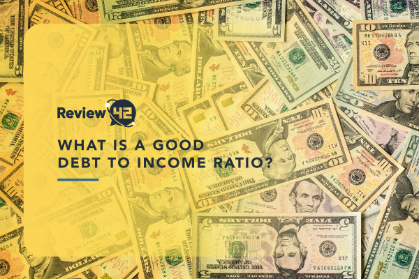 What is a Good Debt-to-Income Ratio To Have In 2021?