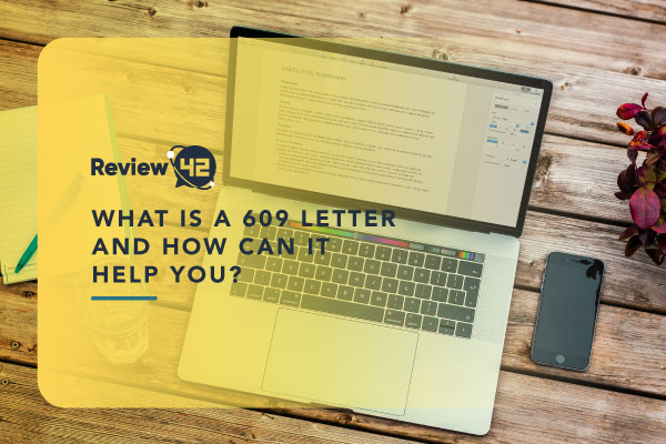What Is A 609 Letter And How Can It Help You?