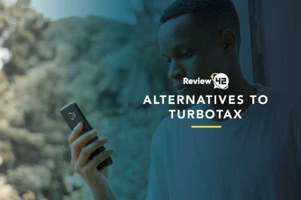 Top Alternatives to TurboTax In 2021 [Reviews & Buyer's Guide]