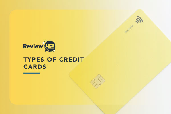 Types of Credit Cards [All Different Types of Credit Cards Explained]