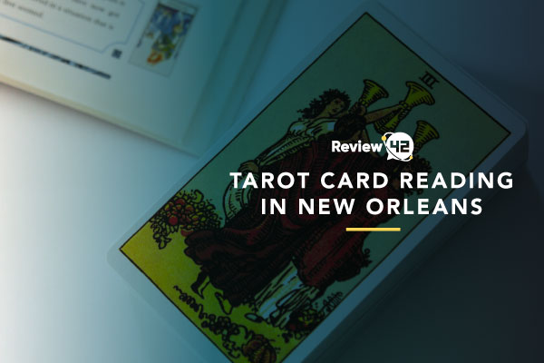 Best Tarot Card Reading In New Orleans [2021 Reviews]