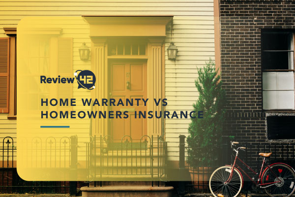 Home Warranty vs Homeowners Insurance [Differences and Similarities]