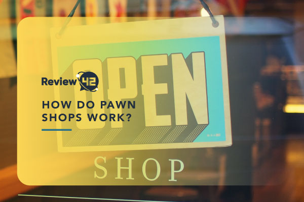 How Do Pawn Shops Work? [Safety, Rules, Tips]