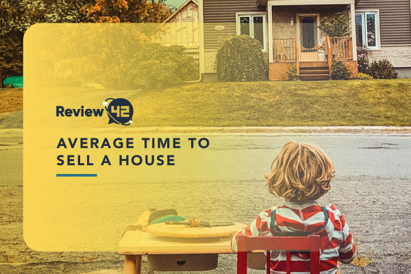What Is an Average Time to Sell a House [A Guide For 2021]