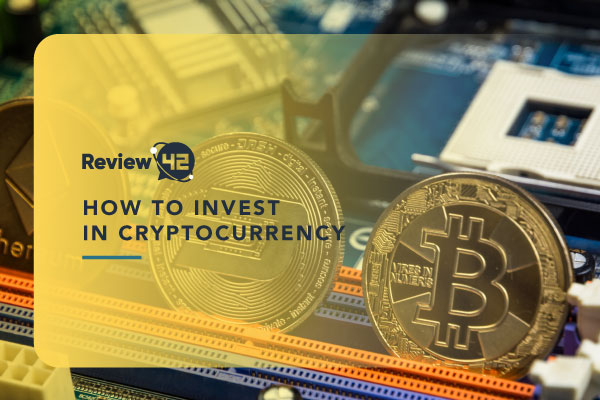How to Invest in Cryptocurrency [Full Guide for Investing in Crypto]