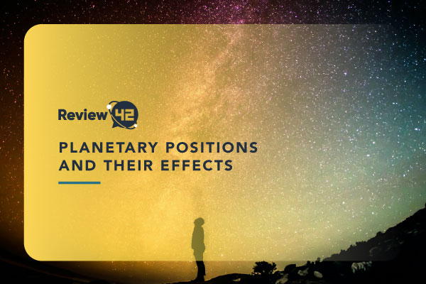 Planetary Positions and Their Effects [The Twelve Houses Explained]