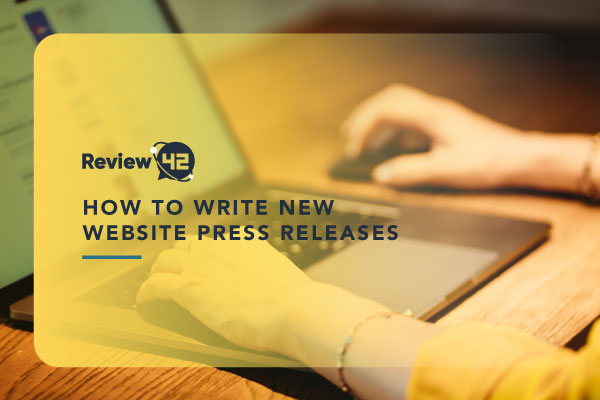 How to Write New Website Press Releases [The Ultimate Guide]