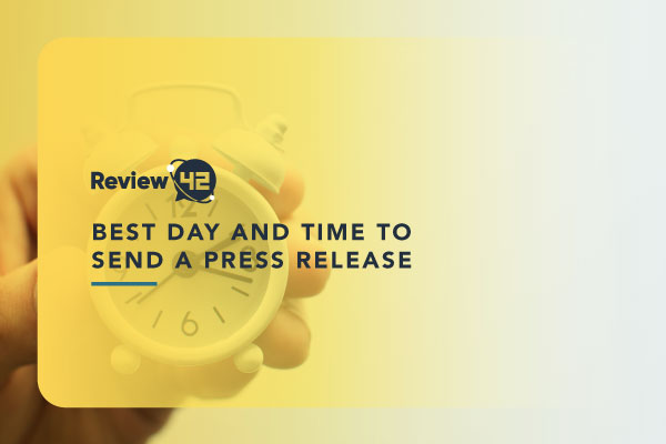 Best Day And Time To Send A Press Release [A Guide for 2021]