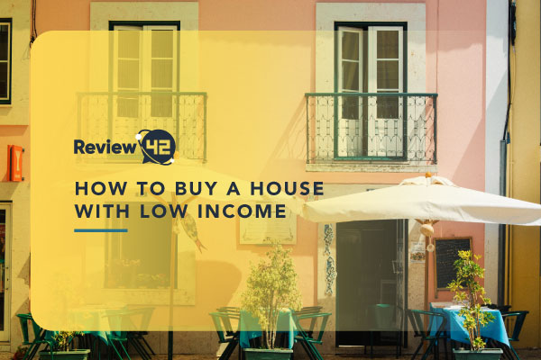 How to Buy a House with Low Income [Factors, Tips & More]