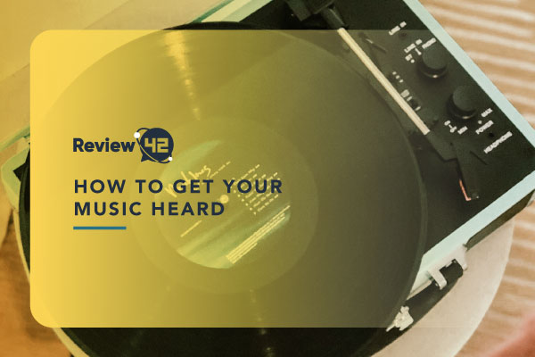 How to Get Your Music Heard [A Guide For New Music Artists]