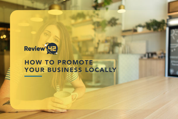 How to Promote Your Business Locally [2021 Guide]