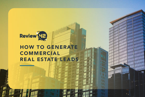 How to Generate Commercial Real Estate Leads [2021 Guide]