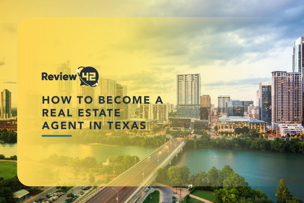 How to Become a Real Estate Agent in Texas [2021 Guide]
